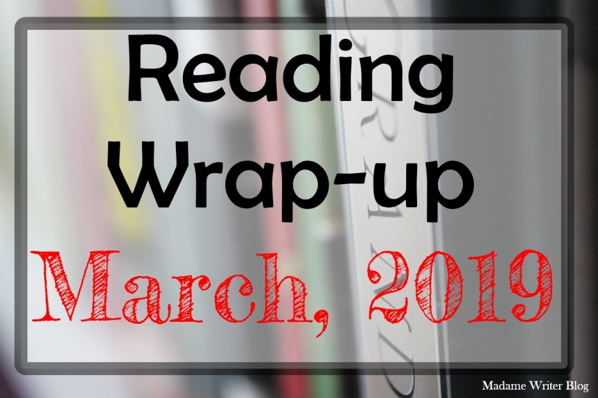 Reading Wrap-up: March, 2019