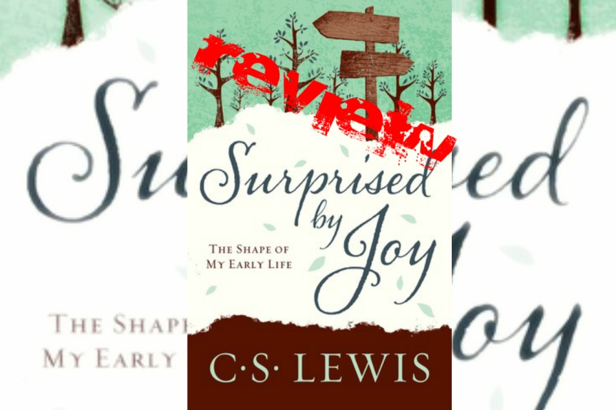 Book Review: Surprised by Joy by C.S. Lewis