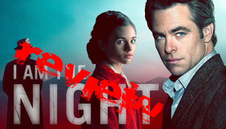 TV Series Review: I Am The Night