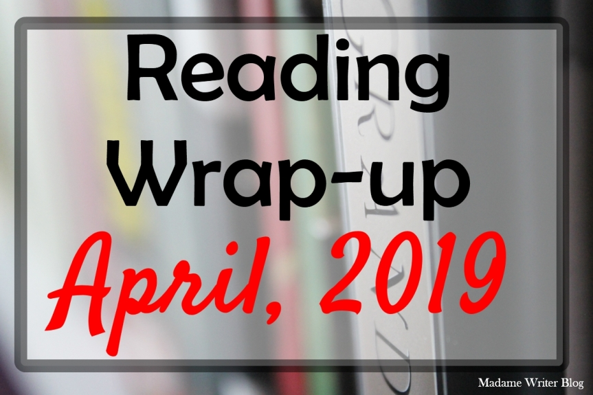 Reading Wrap-up: April, 2019