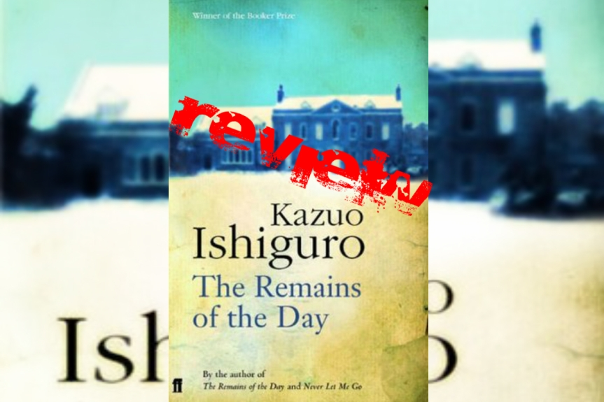 Book Review: The Remains of the Day by KazuoIshiguro