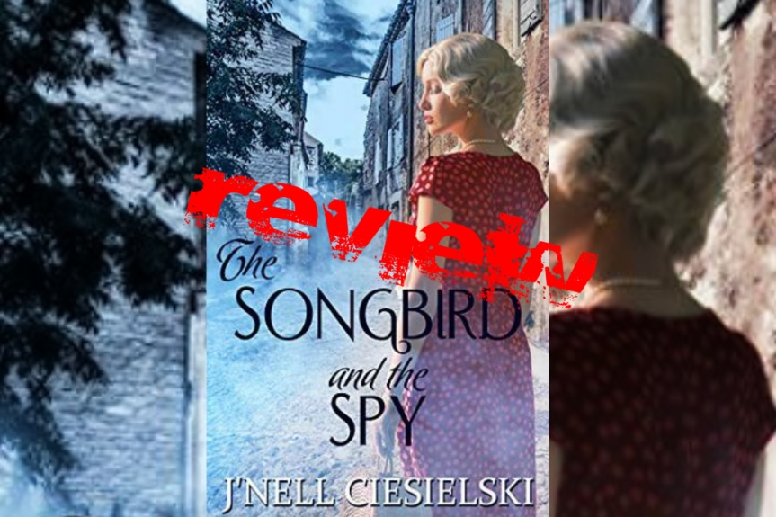 Indie Book Review: The Songbird and the Spy by J'nell Ciesiekski