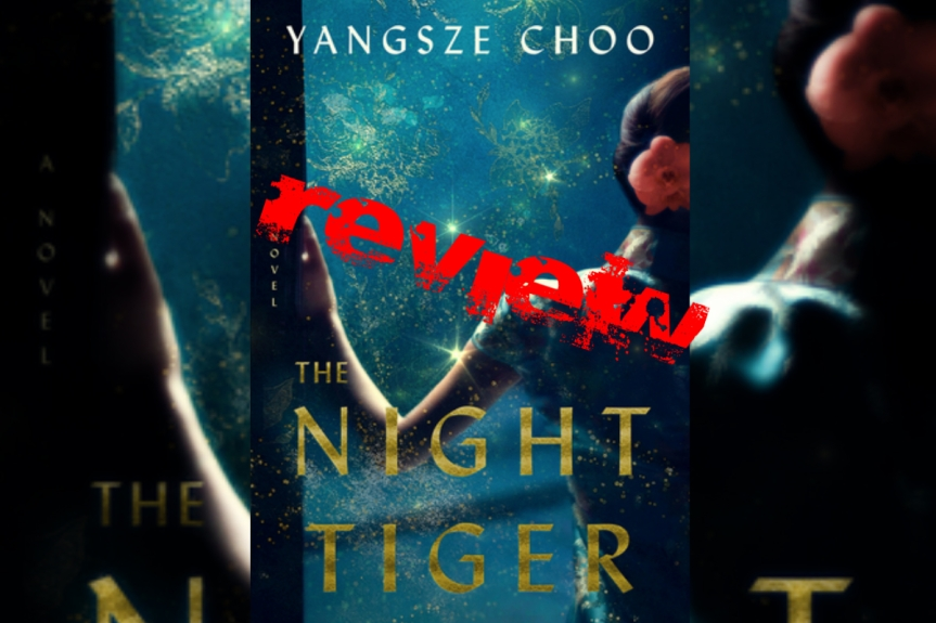 Book Review: The Night Tiger by Yangsze Choo