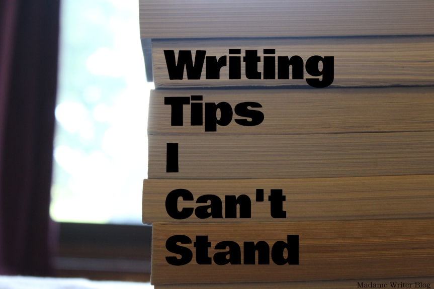Writing Tips I Can't Stand!